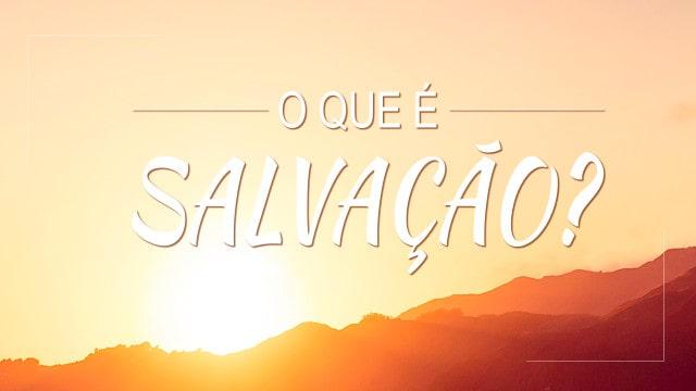 O que é salvação? - Imagem