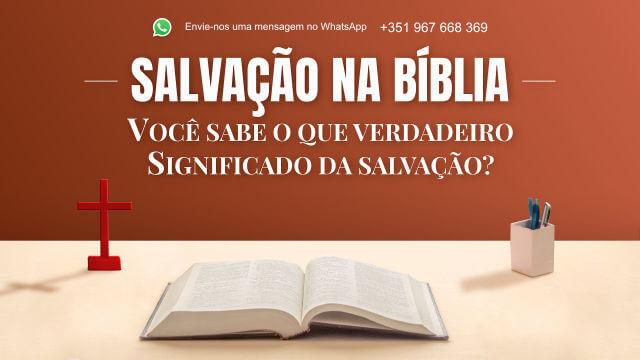 Salvação na Bíblia - Você sabe o que verdadeiro significado da salvação?