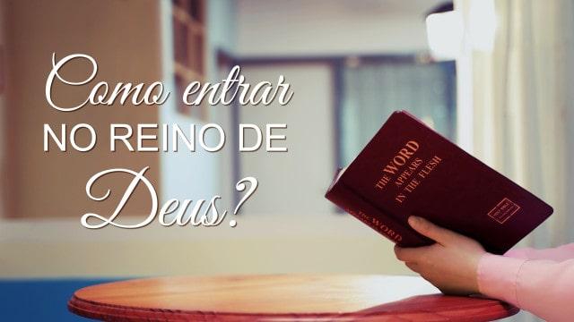 Como entrar no reino de Deus?
