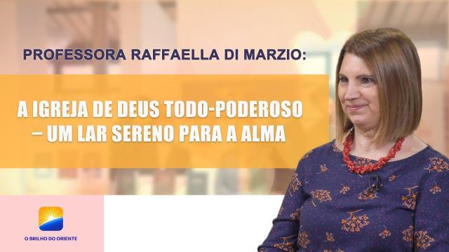 Professora Raffaella Di Marzio: A Igreja de Deus Todo-Poderoso – Um lar sereno para a alma - Imagem