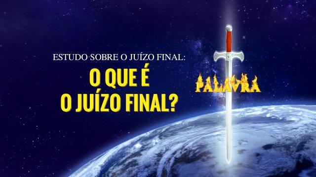 Estudo sobre o juízo final: O que é o Juízo Final?