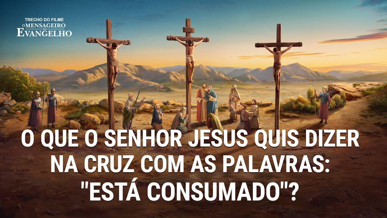 """Filme evangélico """"O mensageiro do evangelho"""" Trecho 1 - O que o Senhor Jesus quis dizer na cruz com as palavras: """"Está consumado""""?"""