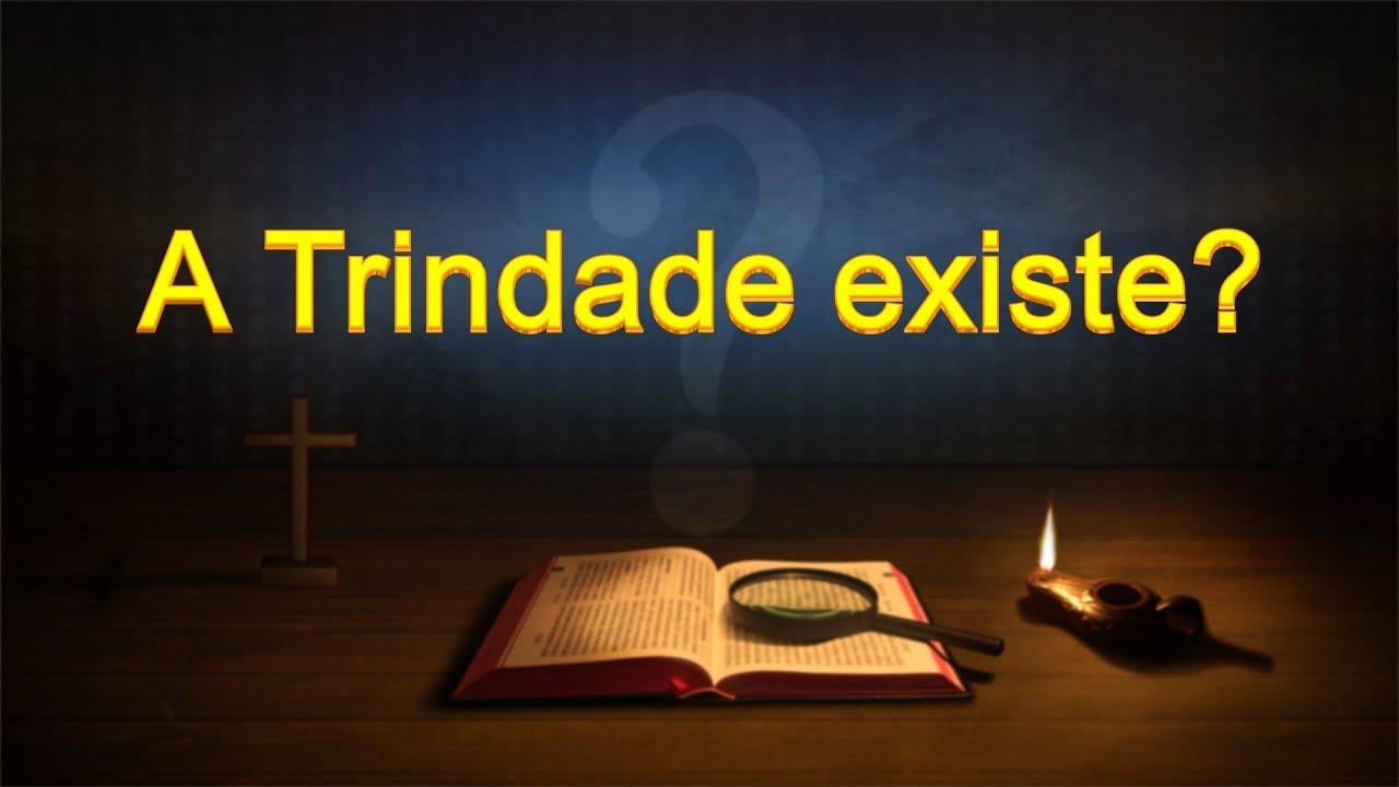 Palavra de Deus Todo-Poderoso - A Trindade existe?