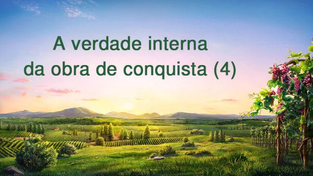 """Palavra de Deus """"A verdade interna da obra de conquista (4)"""""""