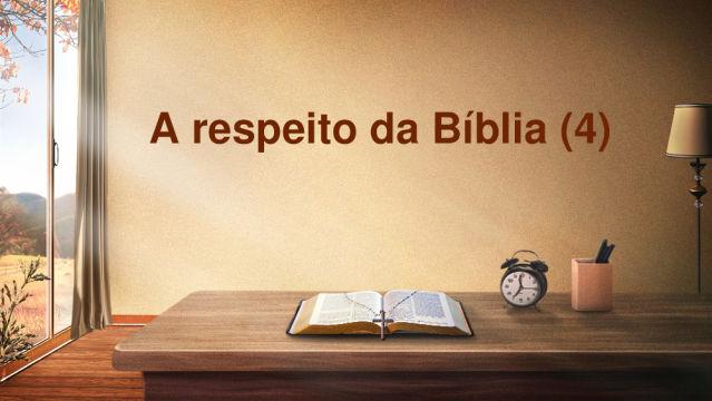 A respeito da Bíblia (4)