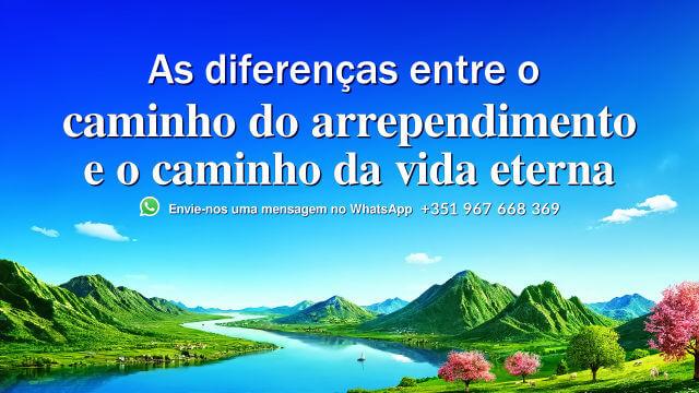 As diferenças entre o caminho do arrependimento e o caminho da vida eterna