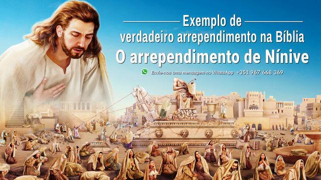 Exemplo de verdadeiro arrependimento na Bíblia - O arrependimento de Nínive