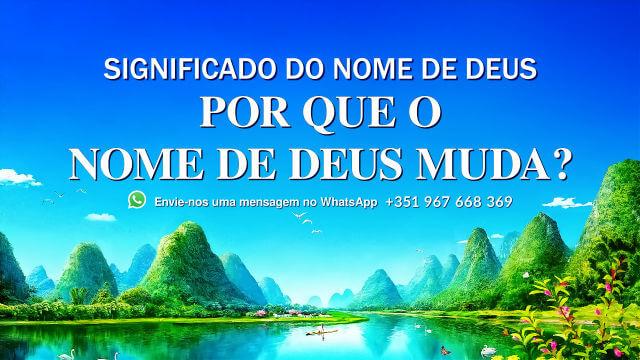 Significado do nome de Deus - Por que o nome de Deus muda?