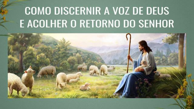 Como discernir a voz de Deus e acolher o retorno do Senhor